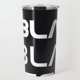 Bla Bla Bla ster Travel Mug