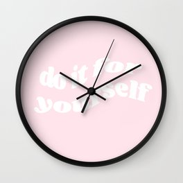 do it for yourself Wall Clock