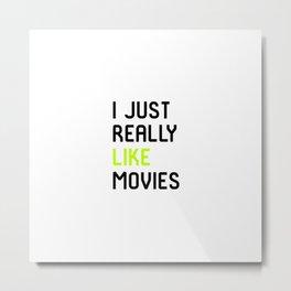 I Just Really Like Movies Film School Metal Print