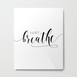 JUST BREATHE PRINT, Inhale Exhale,And Breathe,Relax Sign,Workout Art,Fitness Decoration,Modern Art Metal Print