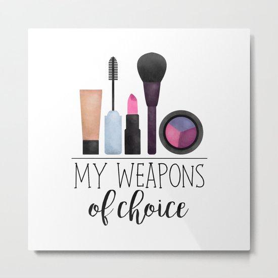 My Weapons Of Choice  |  Makeup Metal Print