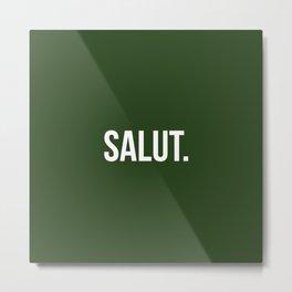 SALUT Metal Print
