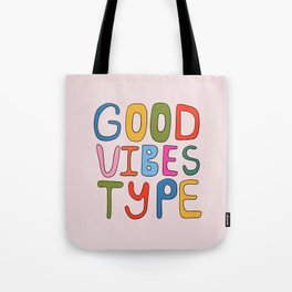 Good Vibes Type Tote Bag