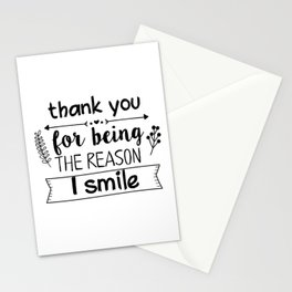 Thank you for being the reason I smile Stationery Cards
