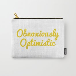 """Obnoxiously Optimistic"" 100 Days of Sunlight Quote Carry-All Pouch"