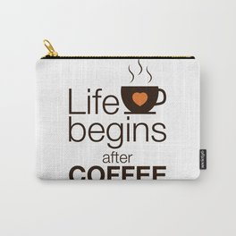 Life begins after coffee - I love Coffee Carry-All Pouch