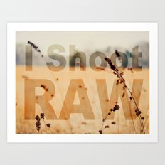 I SHOOT RAW Art Print