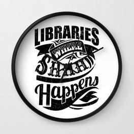 Libraries Where Shhh Happens Wall Clock