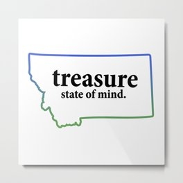 Treasure State of Mind #2 Metal Print