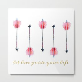 Let Love Guide Your life Metal Print