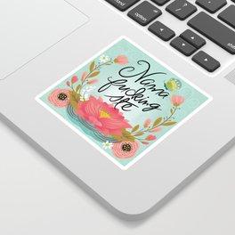 Pretty Fucking Zen- nama-fucking-ste Sticker