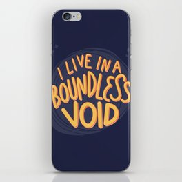 I live in a boundless void (The Good Place) iPhone Skin