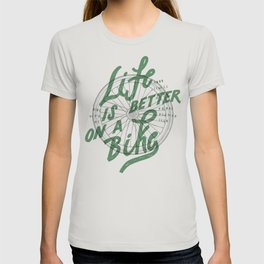 Life Is Better On A Bike T-shirt