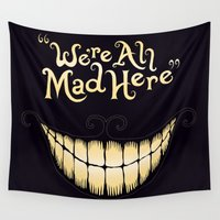 cat Wall Tapestries featuring We're All Mad Here by greckler
