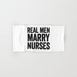 Real men marry nurses Hand & Bath Towel