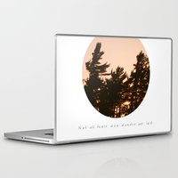 not all those who wander are lost Laptop & iPad Skins featuring Not all those who wander are lost by Dustin Hall