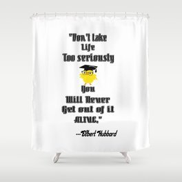 Inspirational Life Quote By Elbert Hubbard Shower Curtain