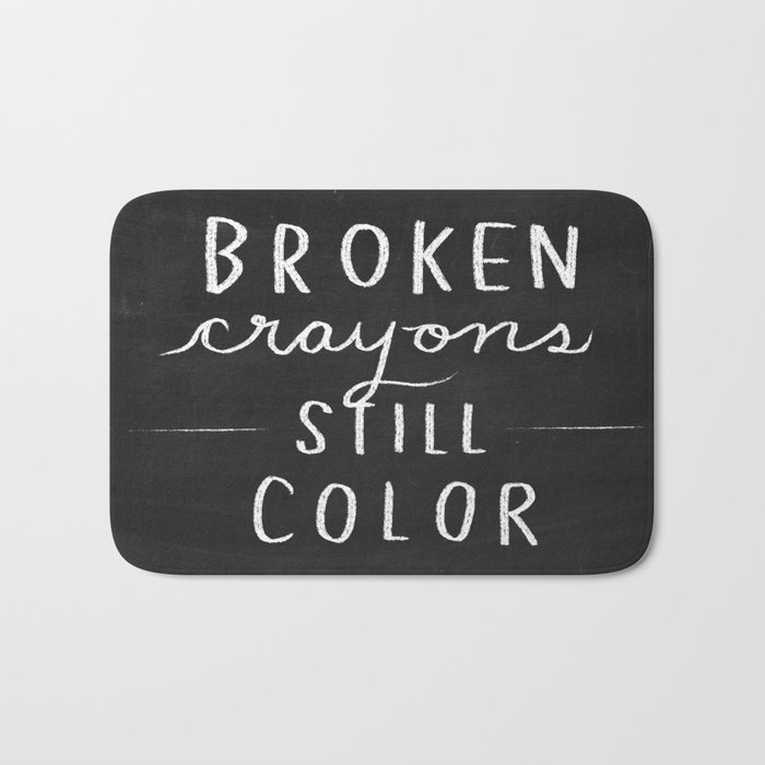 Broken Crayons Still Color Chalkboard Art Quote Bath Mat By Nneko