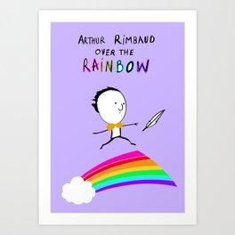 ARTHUR RIMBAUD OVER THE RAINBOW Art Print