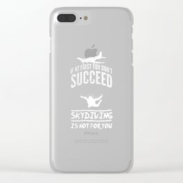 Parachute If Not Succeed Skydiving Is Not For You Clear iPhone Case