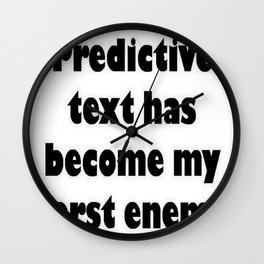 Predictive Text Has Become My Worst Enema Wall Clock