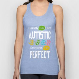 Autism Awareness Autistic Society Say I Am Perfect TShirt Unisex Tank Top
