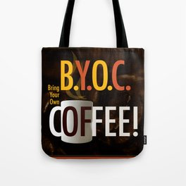 BYOC - Bring Your Own Coffee Tote Bag