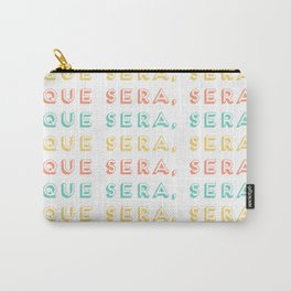 Whatever Will Be Will Be, Que Sera Sera Quote, Creativity And Motivational Quotes, Large Print Carry-All Pouch