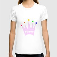 queer T-shirts featuring queer queen by eightjay