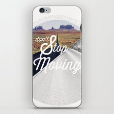 Just don't stop moving iPhone & iPod Skin