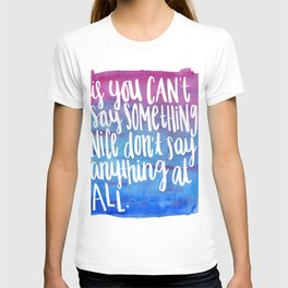 Say Something Nice- Kindness Quote Art T-shirt