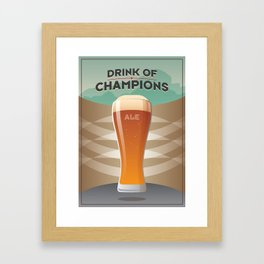 Drink Of Champions (Ale) Framed Art Print