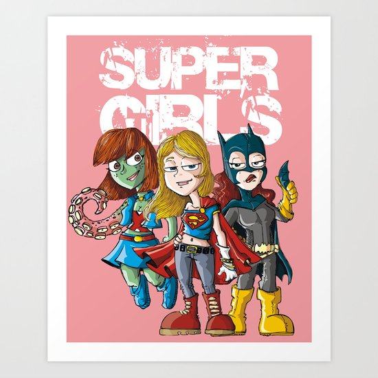 Super Girls Art Print
