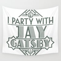 gatsby Wall Tapestries featuring I Party with Jay Gatsby by Pig Minted