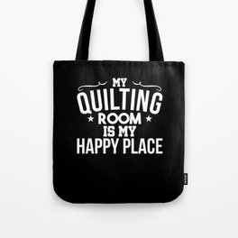 My Quilting Room is my Happy Place Tote Bag