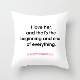 I love her...F. Scott Fitzgerald Throw Pillow