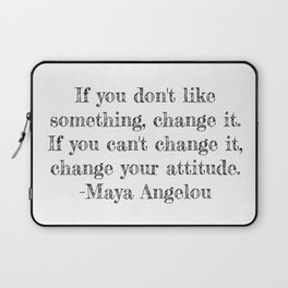 If you don't like something- Maya Angelou quote Laptop Sleeve