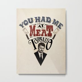 You Had Me At Meat Tornado Metal Print
