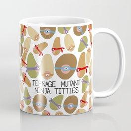 Teenage Mutant Ninja Titties Coffee Mug