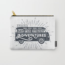 Say yes to new adventures Carry-All Pouch
