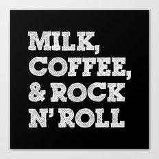 Milk, coffee and rock'n roll Canvas Print