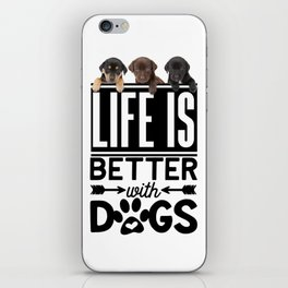 Life Is Better With Dogs iPhone Skin