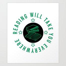 Reading will take you everywhere Art Print