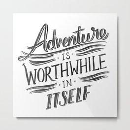 Worthwhile Adventure - Black Metal Print