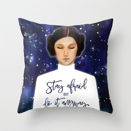 Leia - Stay afraid, but do it anyway Throw Pillow