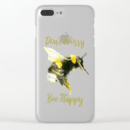 Don't Worry Bee Happy - Punny Bee Clear iPhone Case