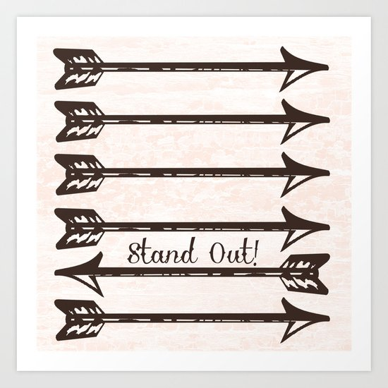 Stand Out! Art Print