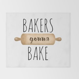 Bakers Gonna Bake Throw Blanket