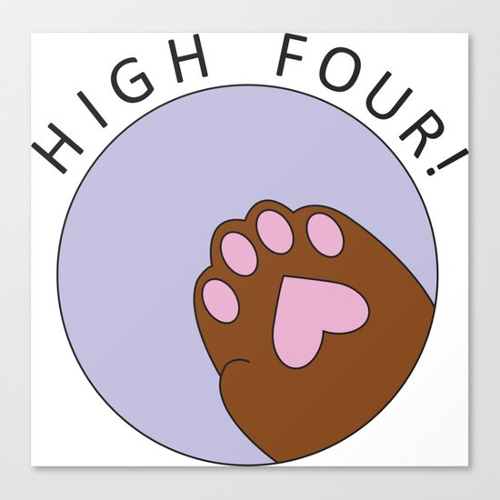 HIGH FOUR! Canvas Print