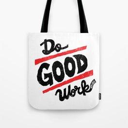 Do Good Work Tote Bag